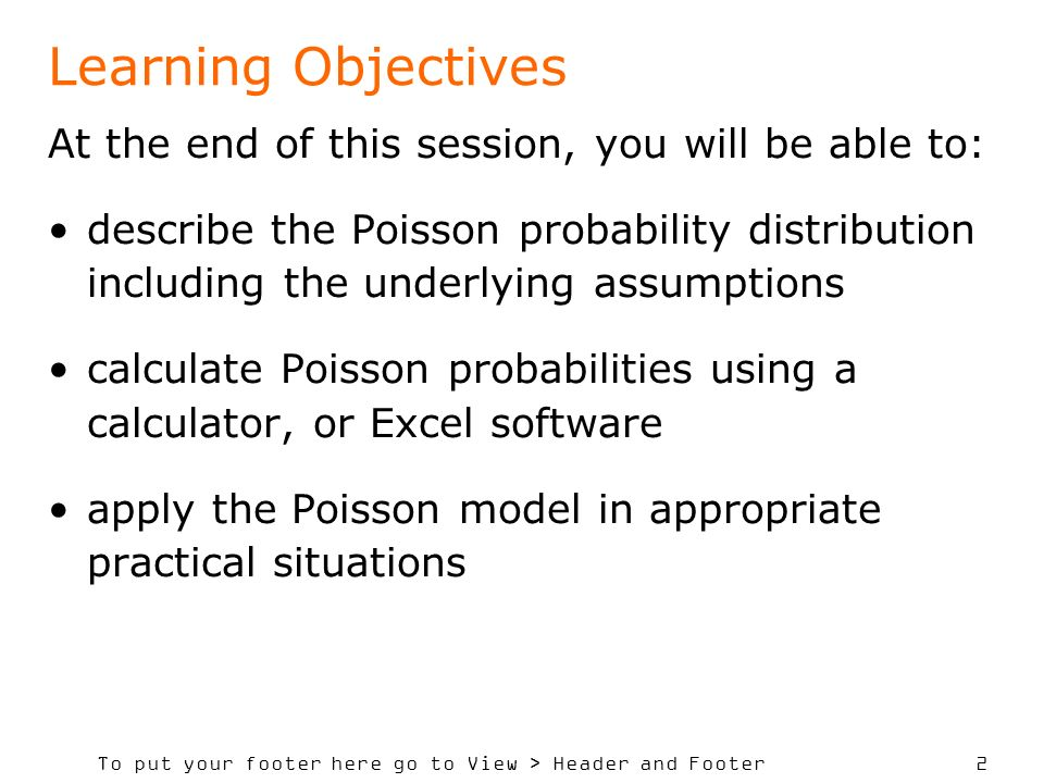 Learning Objectives At the end of this session, you will be able to: