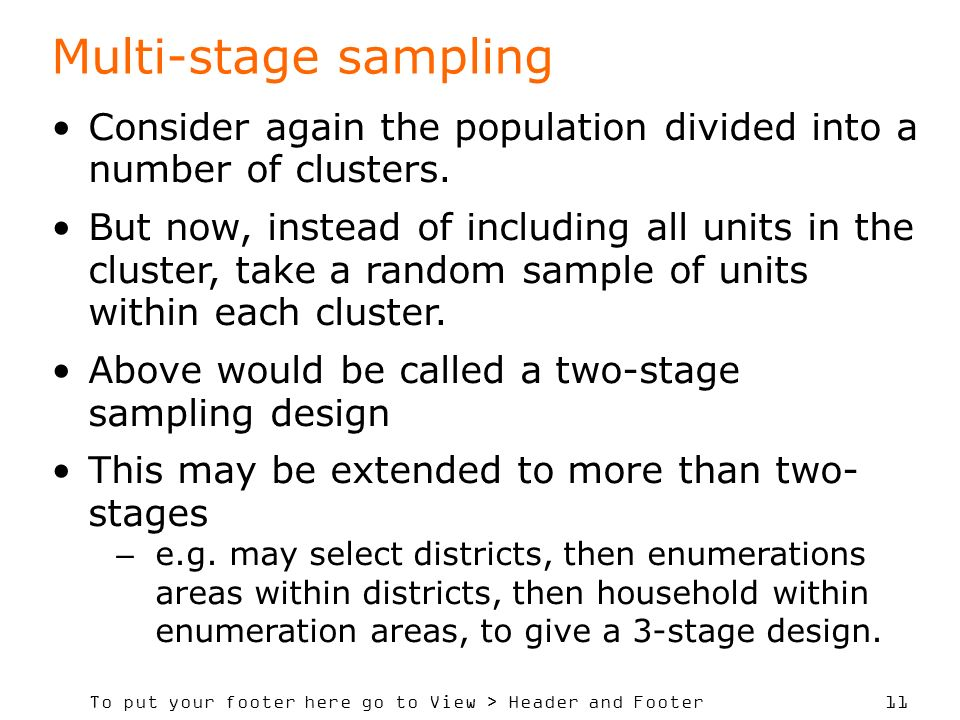 Multi-stage sampling Consider again the population divided into a number of clusters.