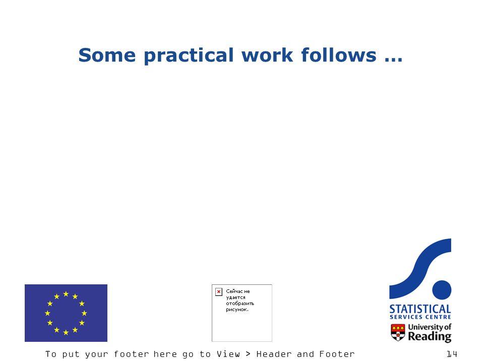 Some practical work follows …