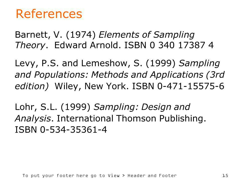 References Barnett, V. (1974) Elements of Sampling Theory. Edward Arnold. ISBN 0 340 17387 4.