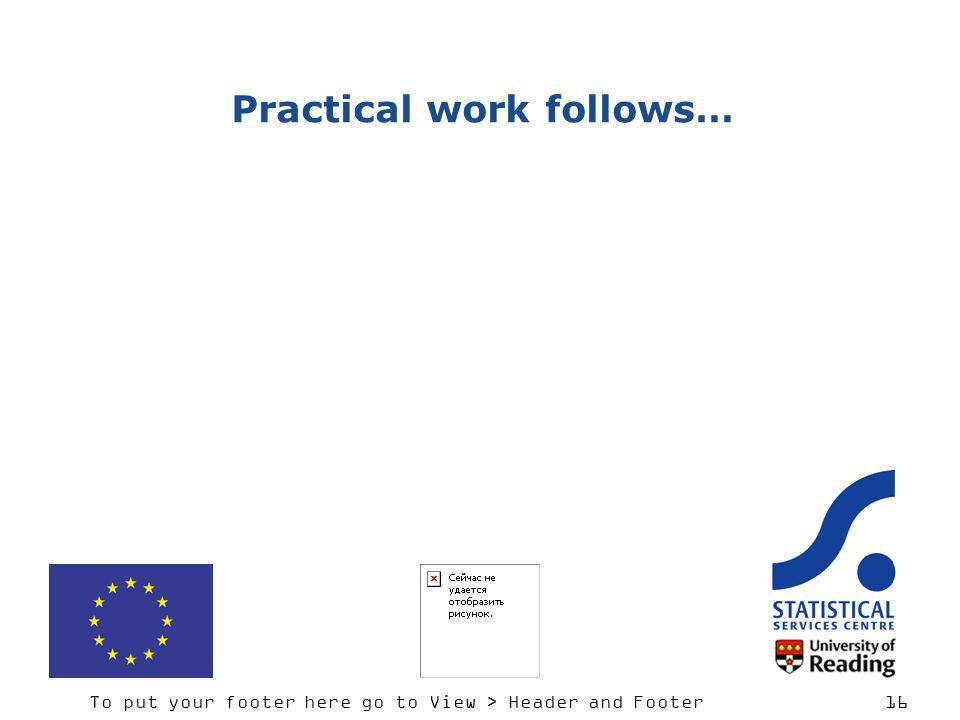 Practical work follows…
