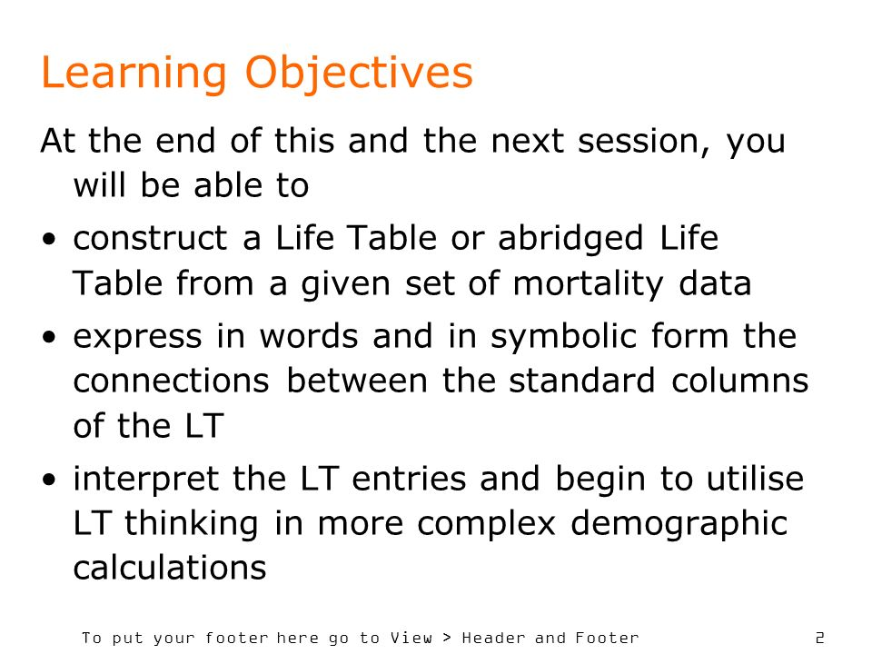 Learning Objectives At the end of this and the next session, you will be able to.