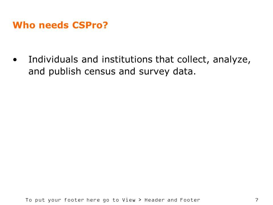 Who needs CSPro.