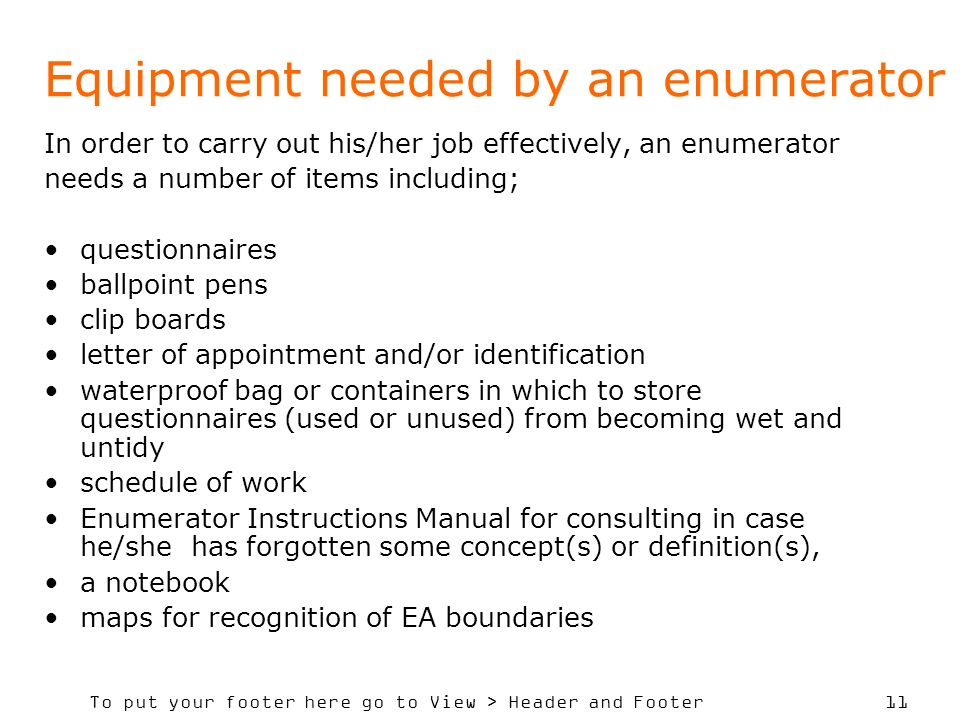 Equipment needed by an enumerator