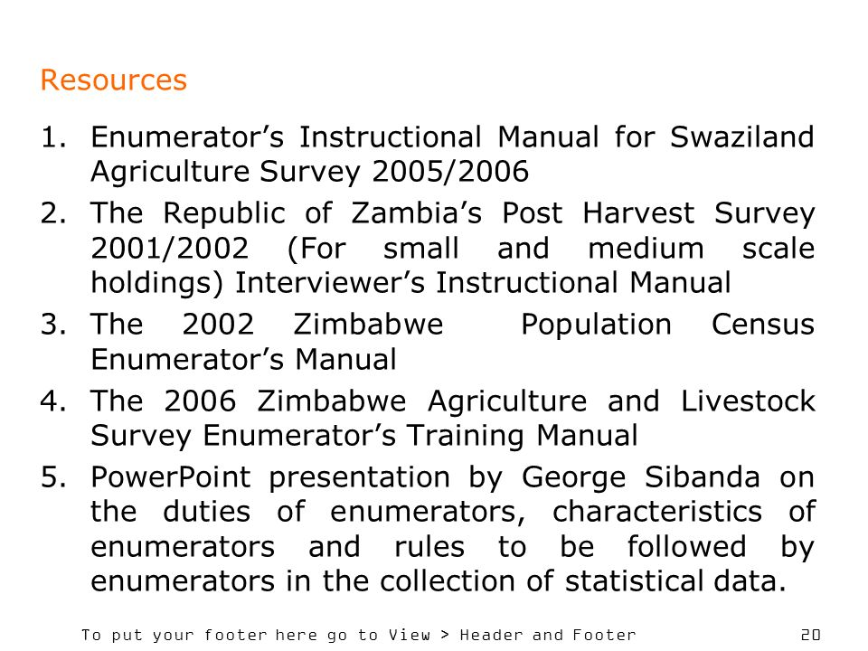Resources Enumerator's Instructional Manual for Swaziland Agriculture Survey 2005/2006.