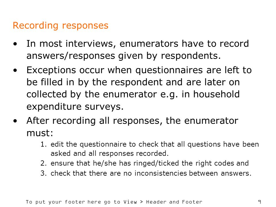 After recording all responses, the enumerator must: