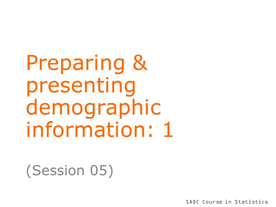 Preparing & presenting demographic information: 1
