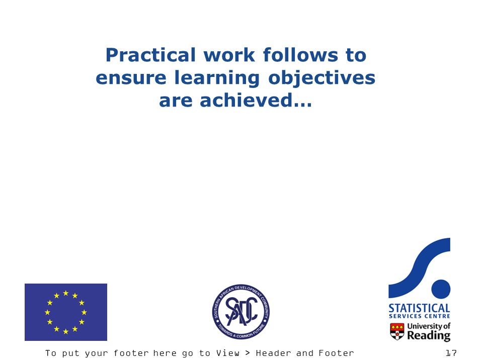 Practical work follows to ensure learning objectives are achieved…