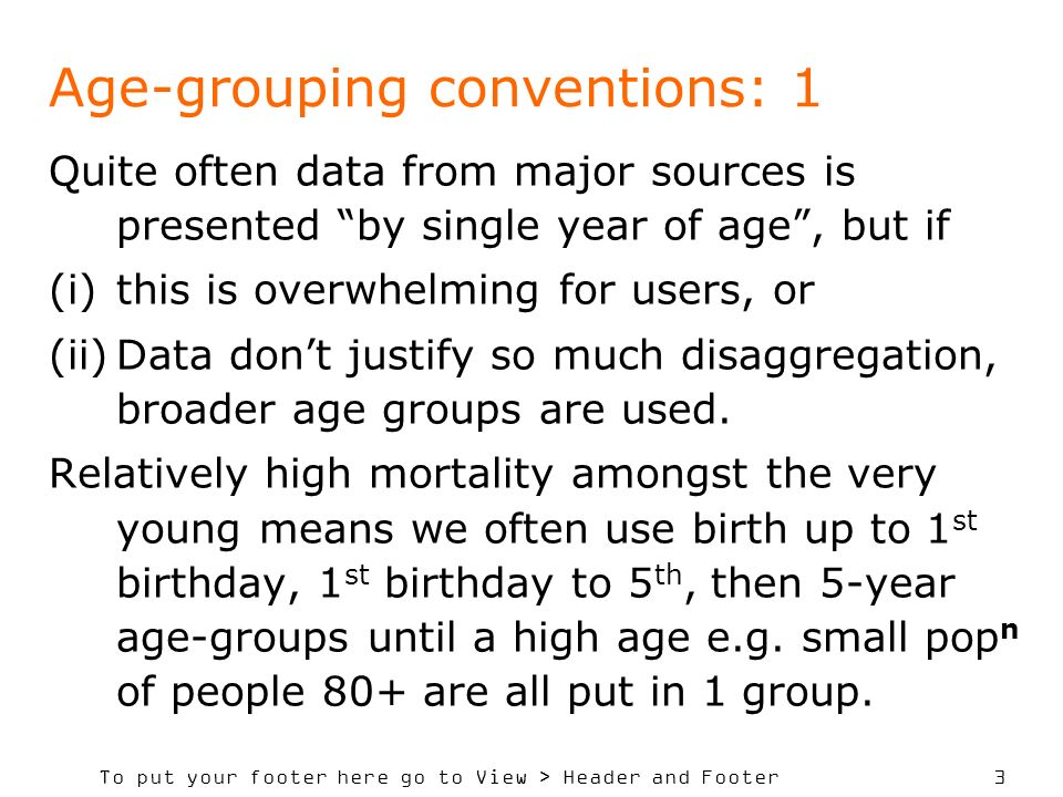 Age-grouping conventions: 1