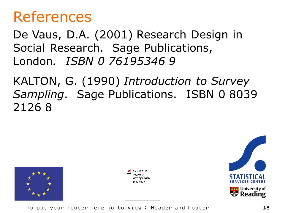 References De Vaus, D.A. (2001) Research Design in Social Research. Sage Publications, London. ISBN 0 76195346 9.