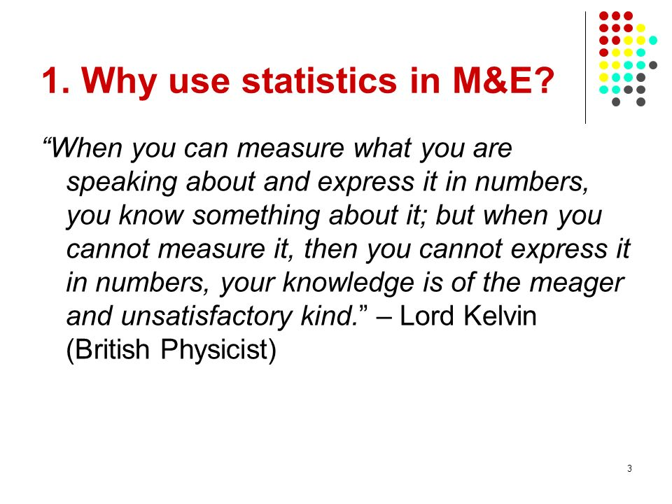 1. Why use statistics in M&E