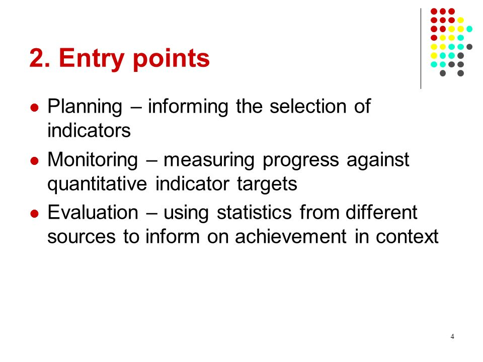 2. Entry points Planning – informing the selection of indicators