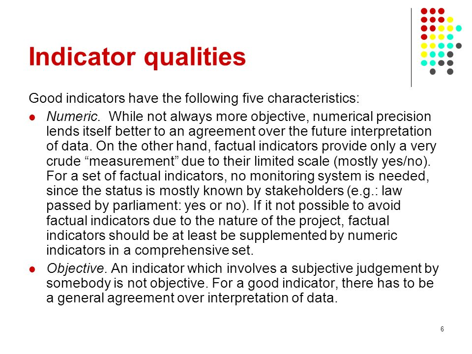 28/03/2017 Indicator qualities. Good indicators have the following five characteristics:
