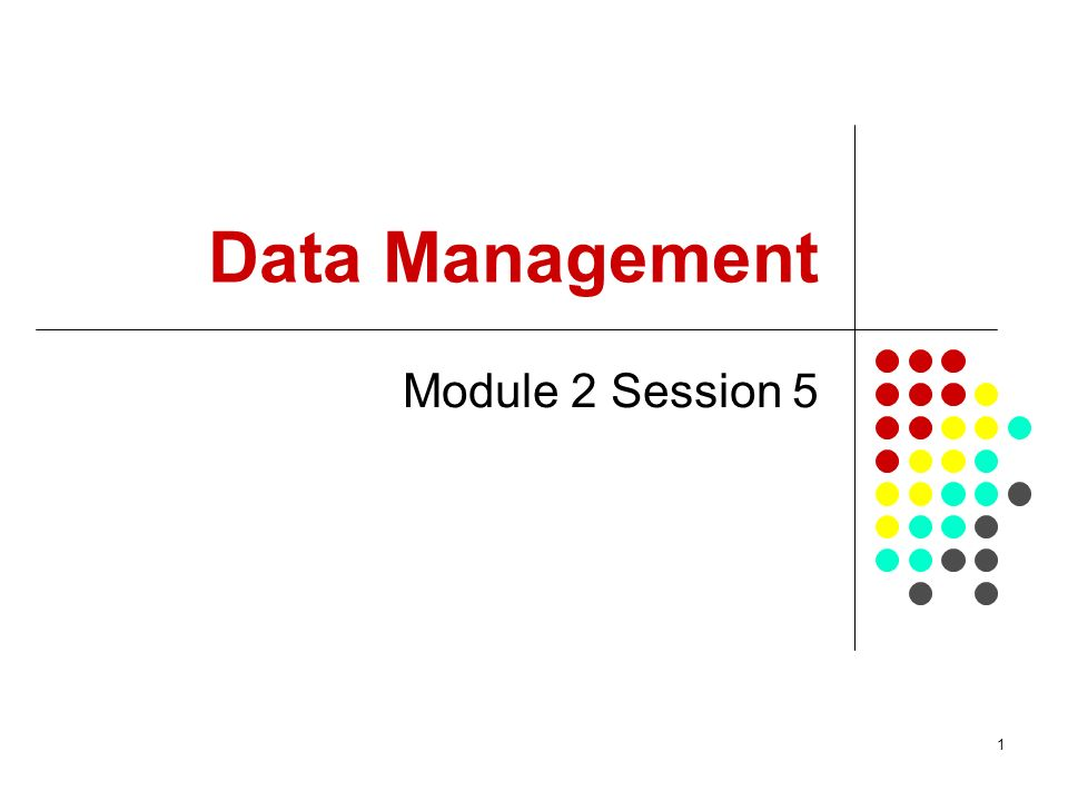 Data Management Module 2 Session 5