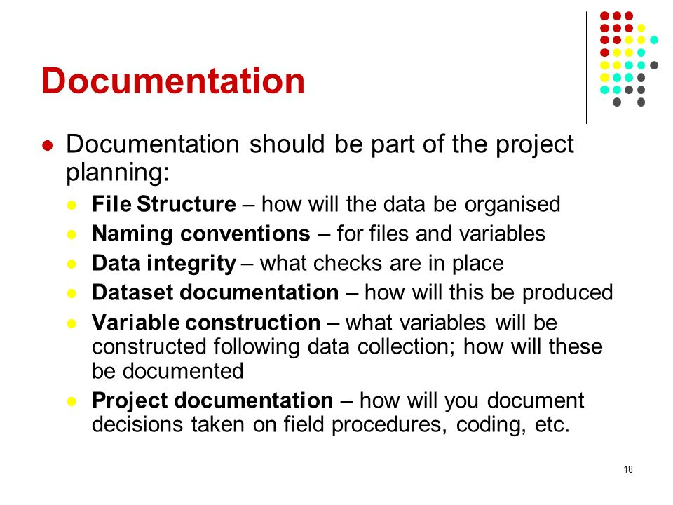 Documentation Documentation should be part of the project planning: