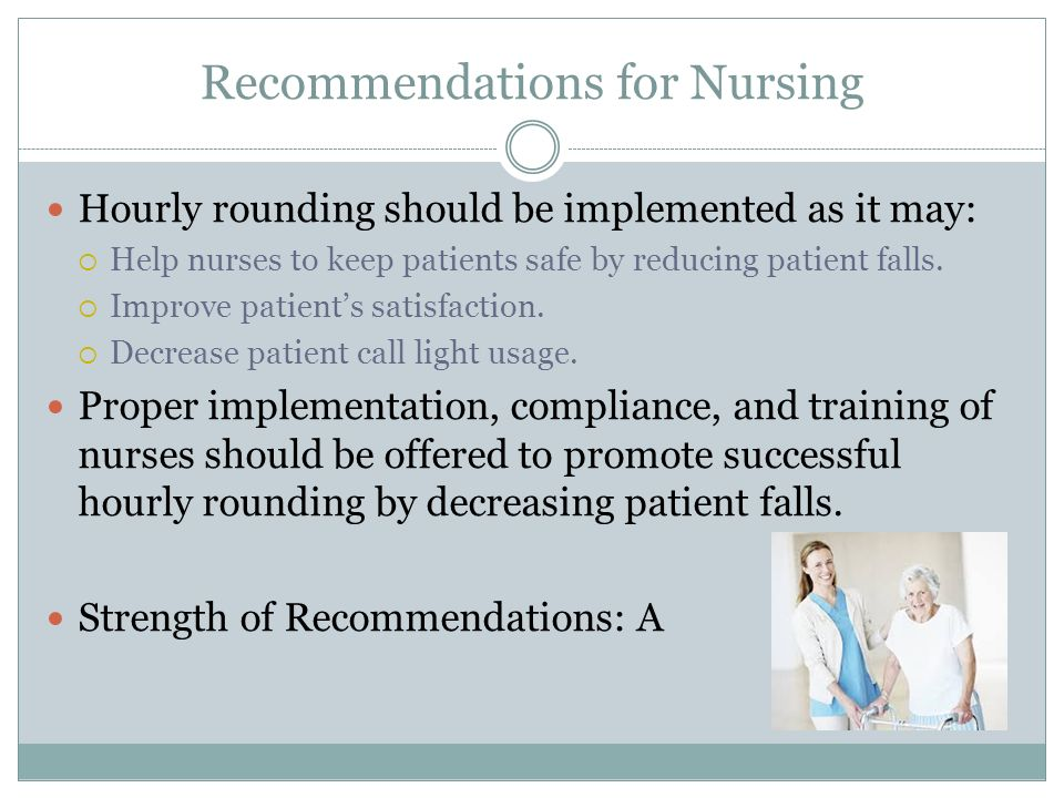 hourly rounding and fall precaution Falls prevention your strategy to prevent and reduce patient falls vigilance™ helps drive the best-practice behaviors of hourly rounding to ensure your.