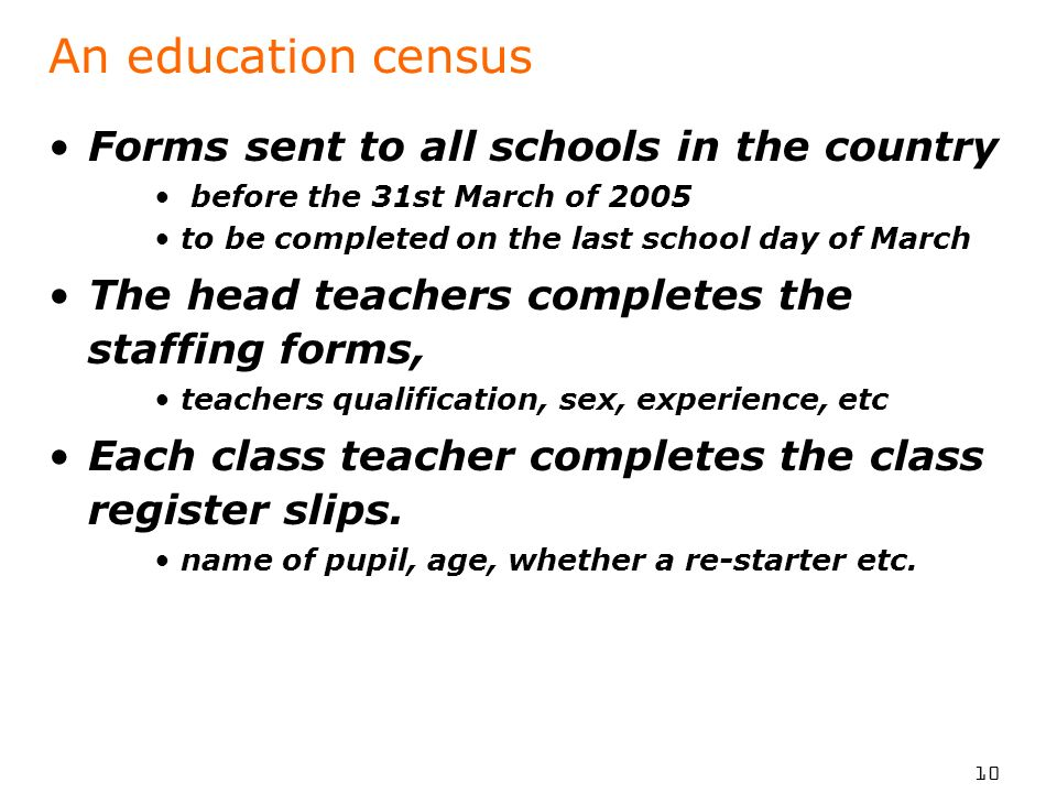 An education census Forms sent to all schools in the country