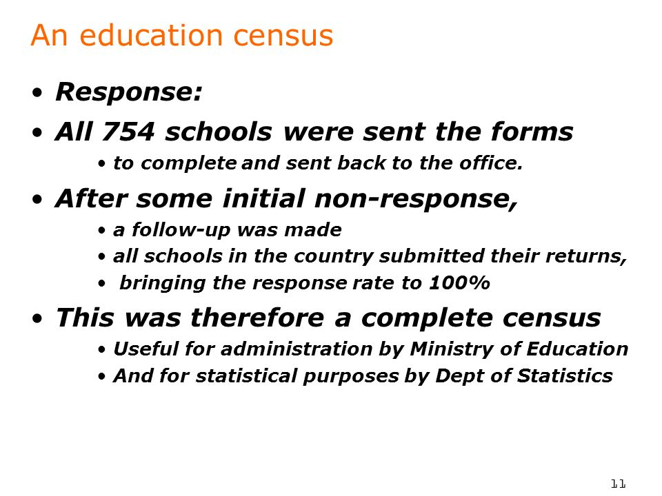 An education census Response: All 754 schools were sent the forms