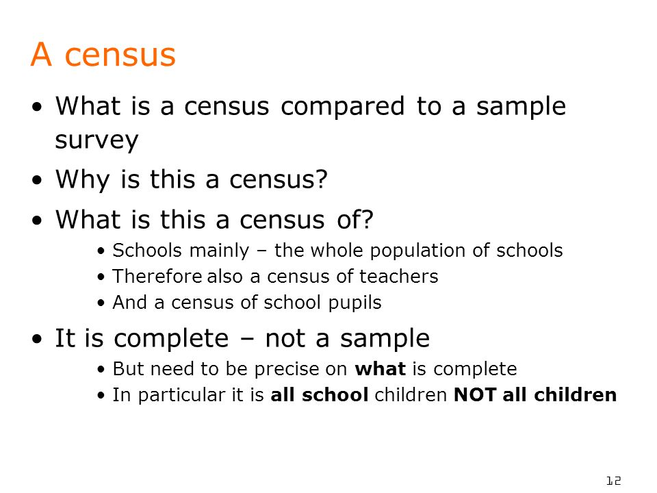 A census What is a census compared to a sample survey