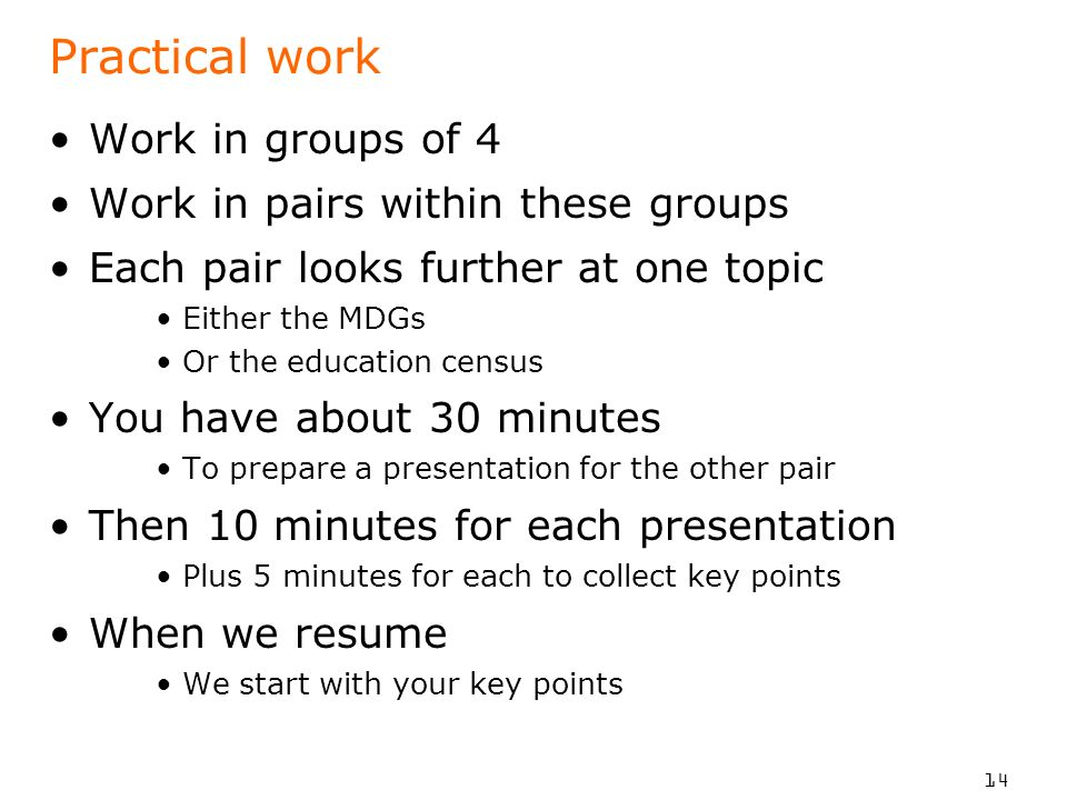 Practical work Work in groups of 4 Work in pairs within these groups