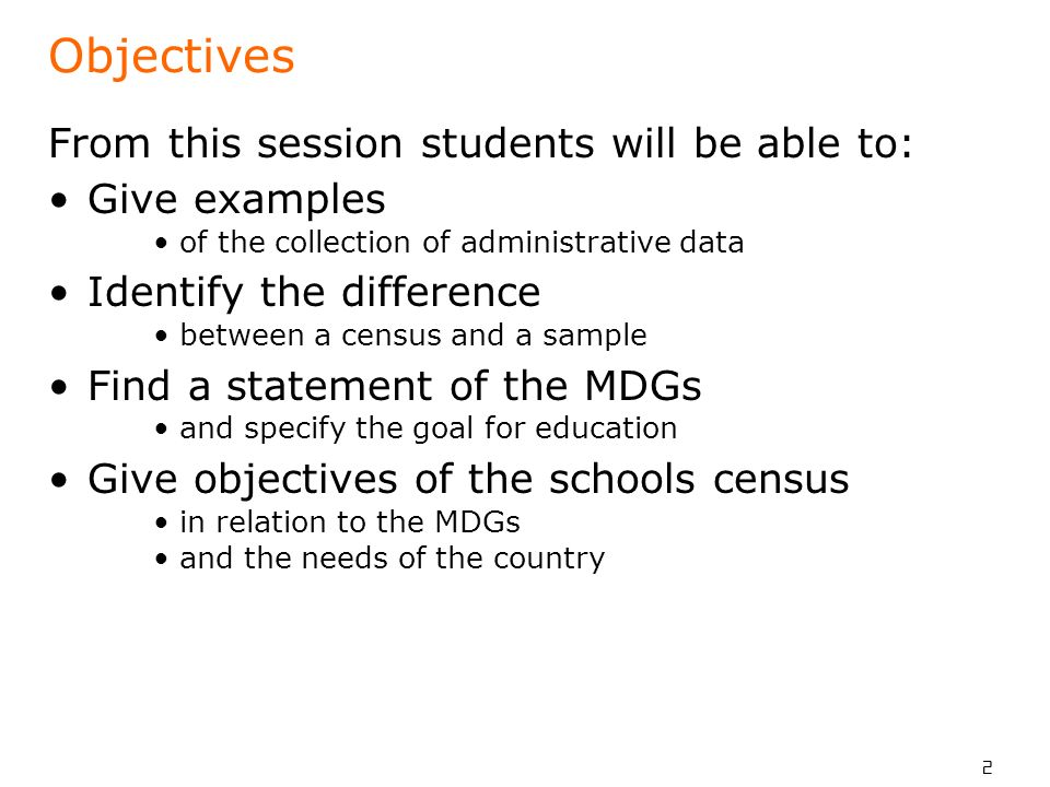 Objectives From this session students will be able to: Give examples