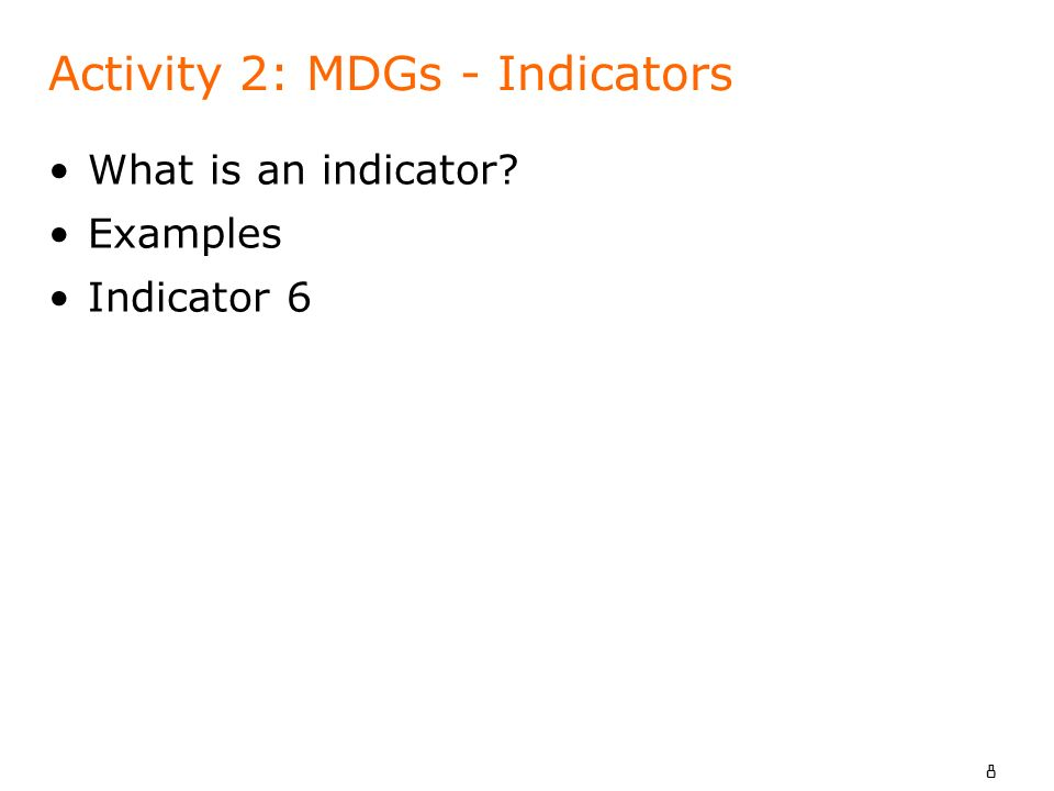Activity 2: MDGs - Indicators