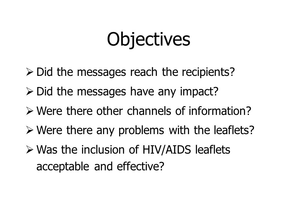 Objectives Did the messages reach the recipients