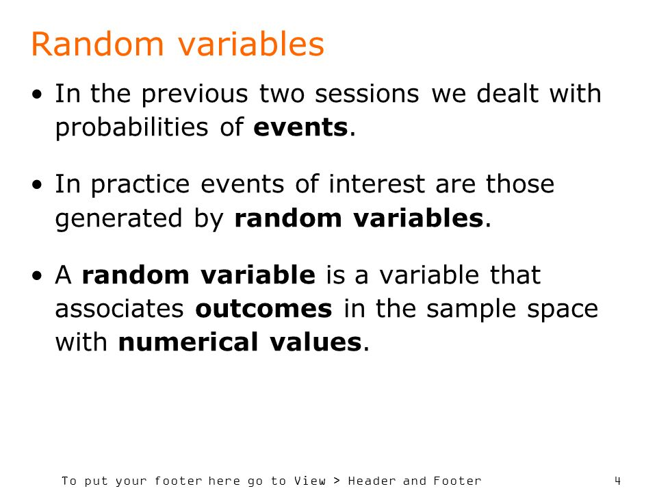 Random variables In the previous two sessions we dealt with probabilities of events.