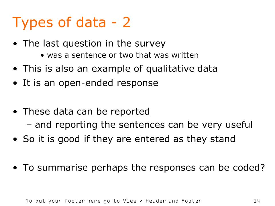 Types of data - 2 The last question in the survey