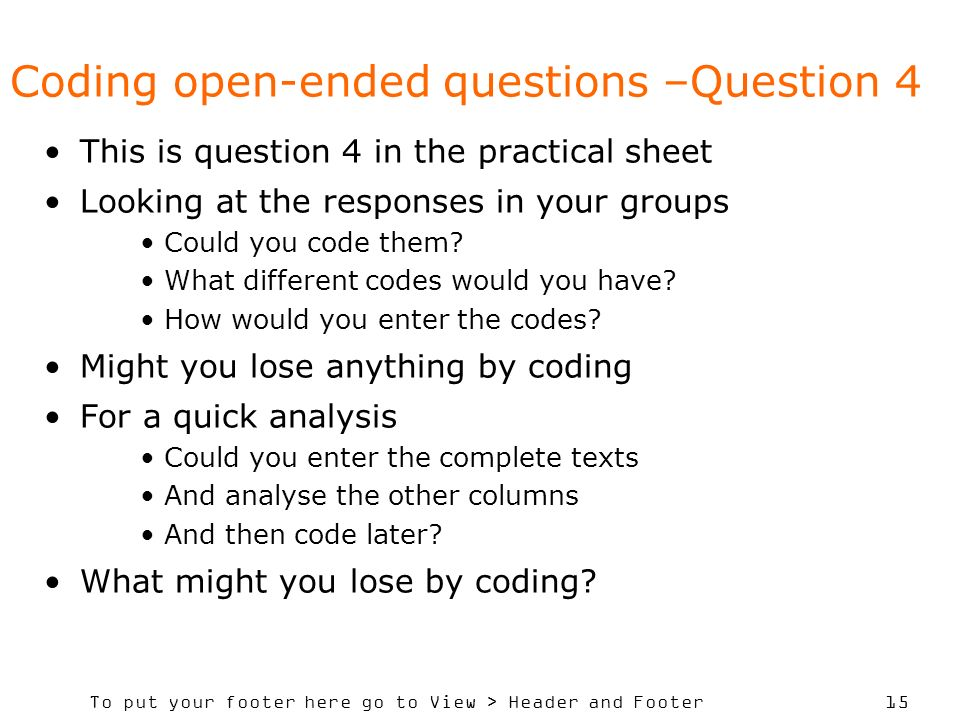 Coding open-ended questions –Question 4