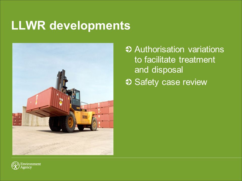 LLWR developments Authorisation variations to facilitate treatment and disposal Safety case review