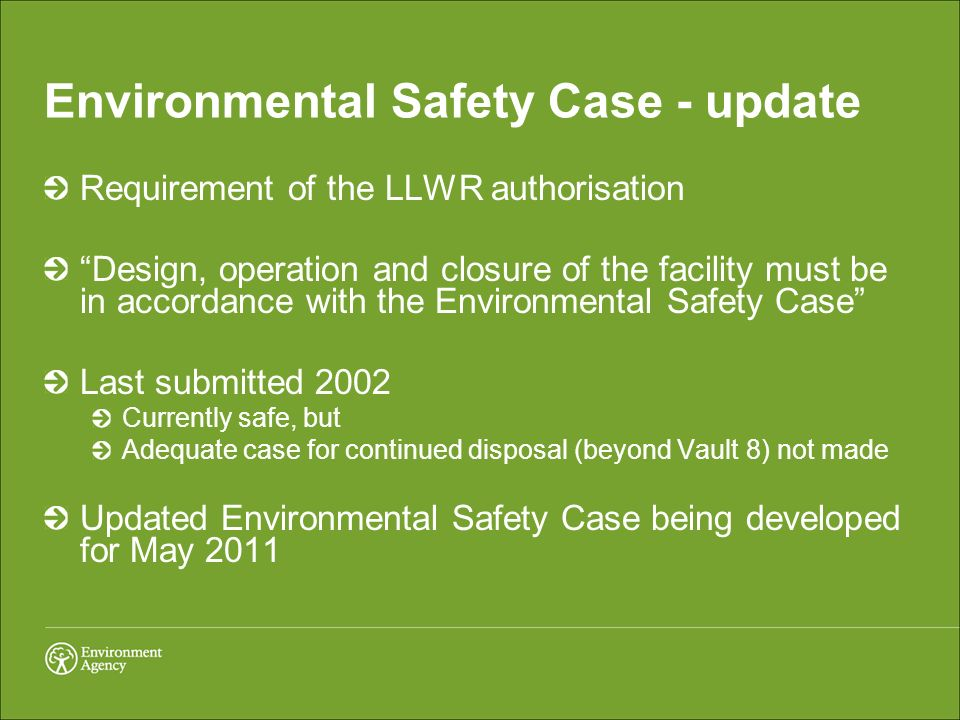 Environmental Safety Case - update