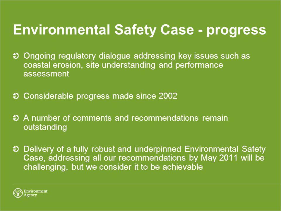 Environmental Safety Case - progress