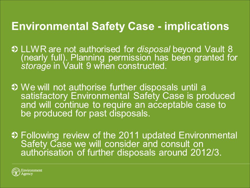 Environmental Safety Case - implications