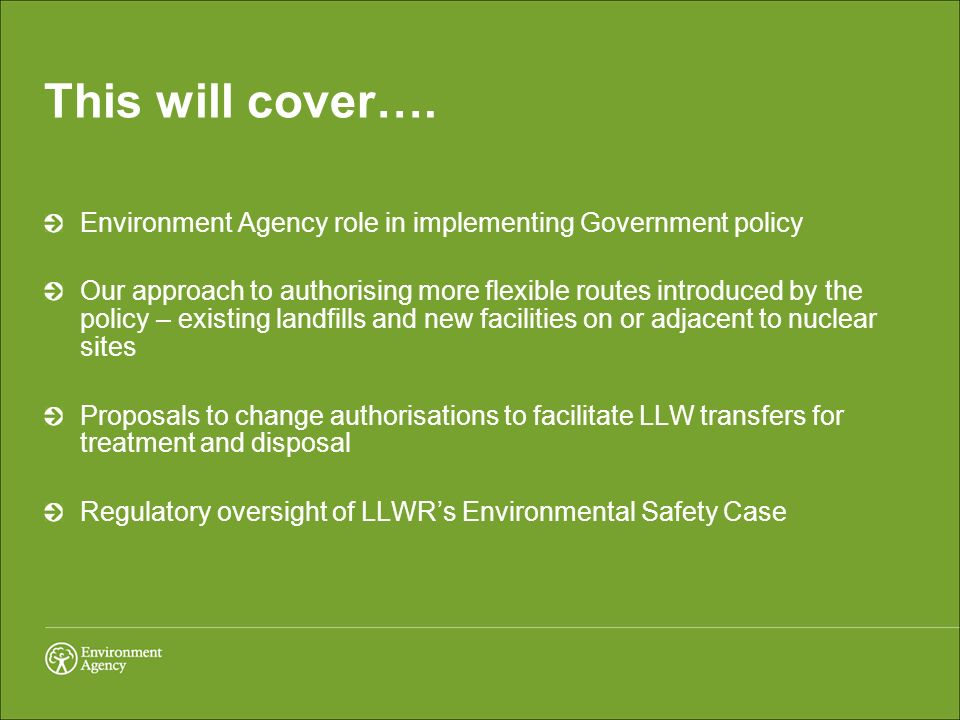 This will cover…. Environment Agency role in implementing Government policy.