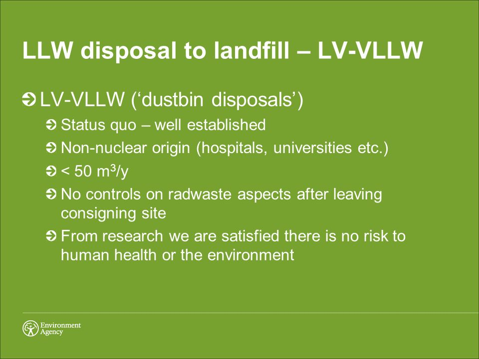 LLW disposal to landfill – LV-VLLW