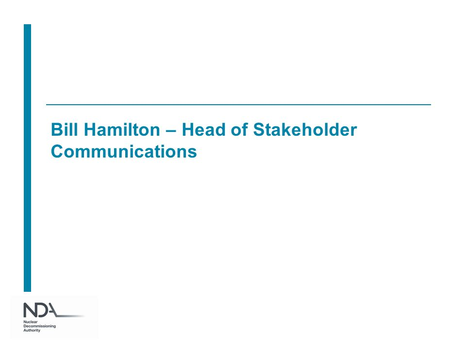 Bill Hamilton – Head of Stakeholder Communications
