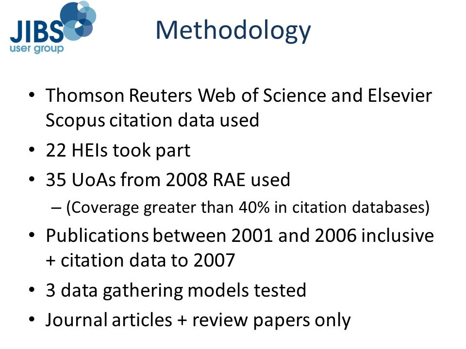 Methodology Thomson Reuters Web of Science and Elsevier Scopus citation data used. 22 HEIs took part.