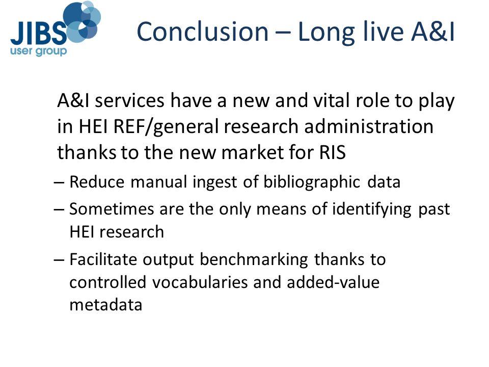 Conclusion – Long live A&I
