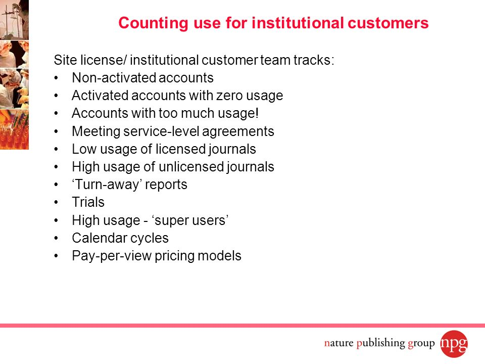 Counting use for institutional customers