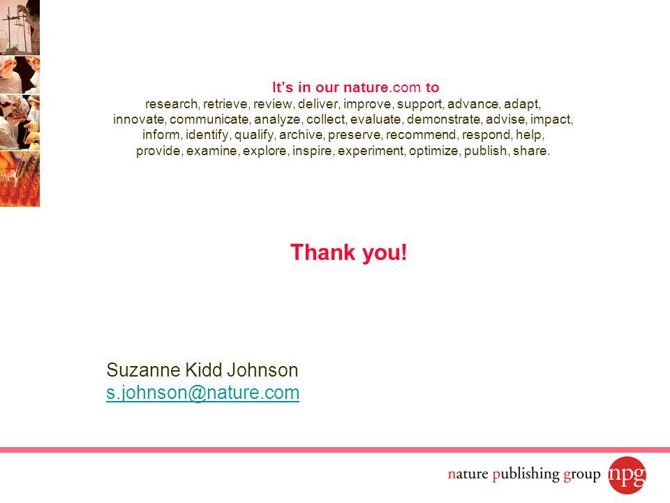 Thank you! Suzanne Kidd Johnson s.johnson@nature.com