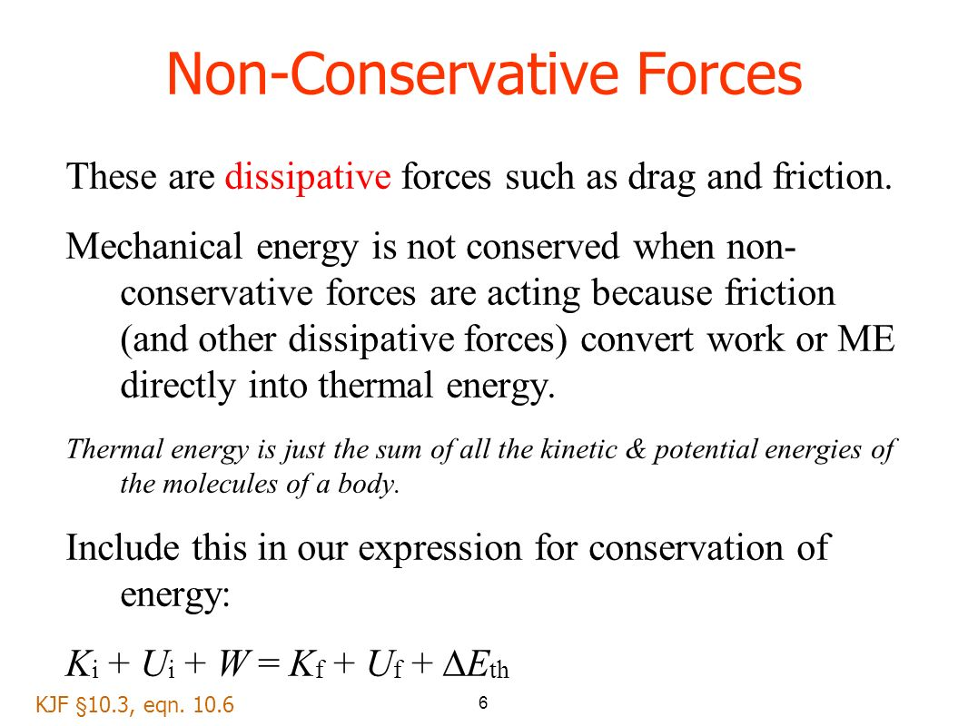 conservative force In physics, we separate forces into conservative and non-conservative categories  the work done by a conservative force depends only on the beginning.