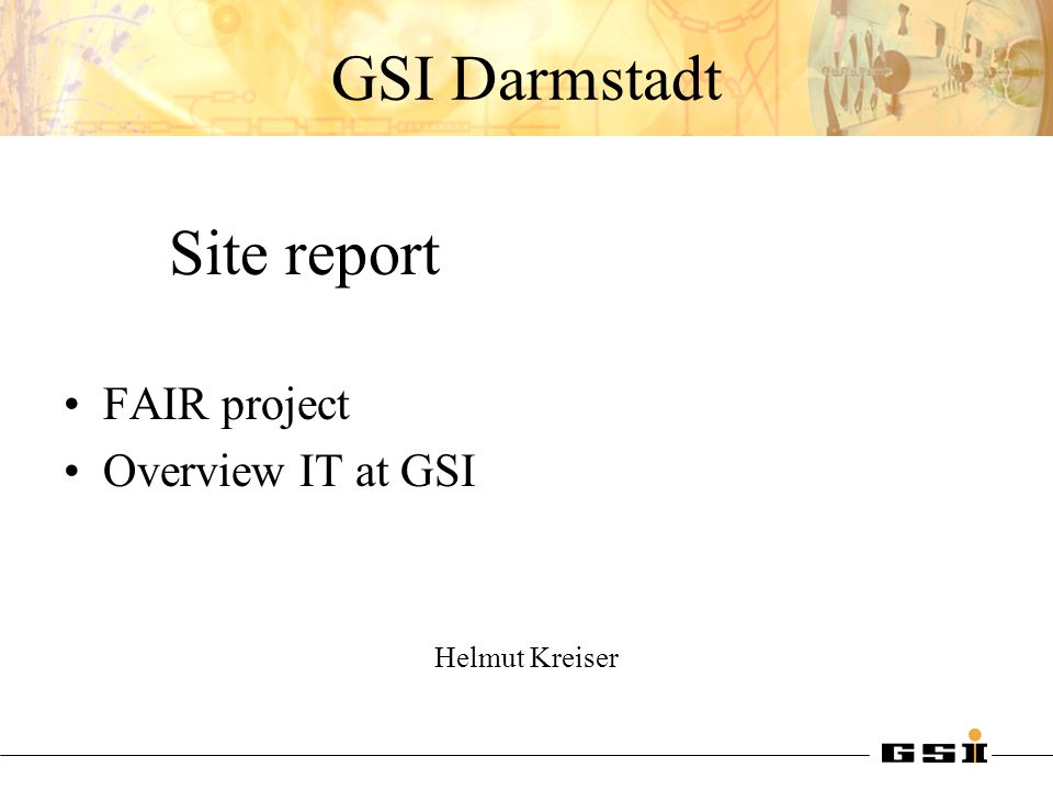 Site report GSI Darmstadt FAIR project Overview IT at GSI