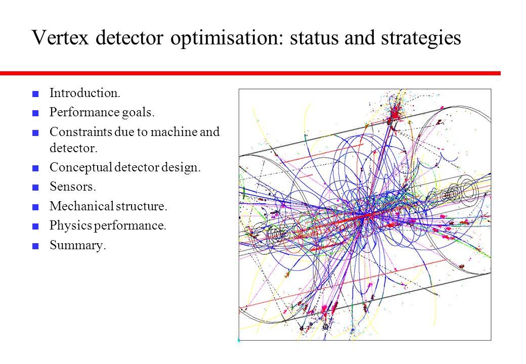 Vertex detector optimisation: status and strategies