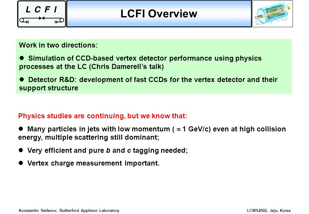 LCFI Overview Work in two directions: