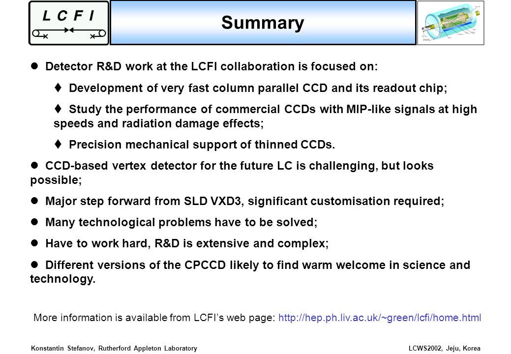 Summary Detector R&D work at the LCFI collaboration is focused on: