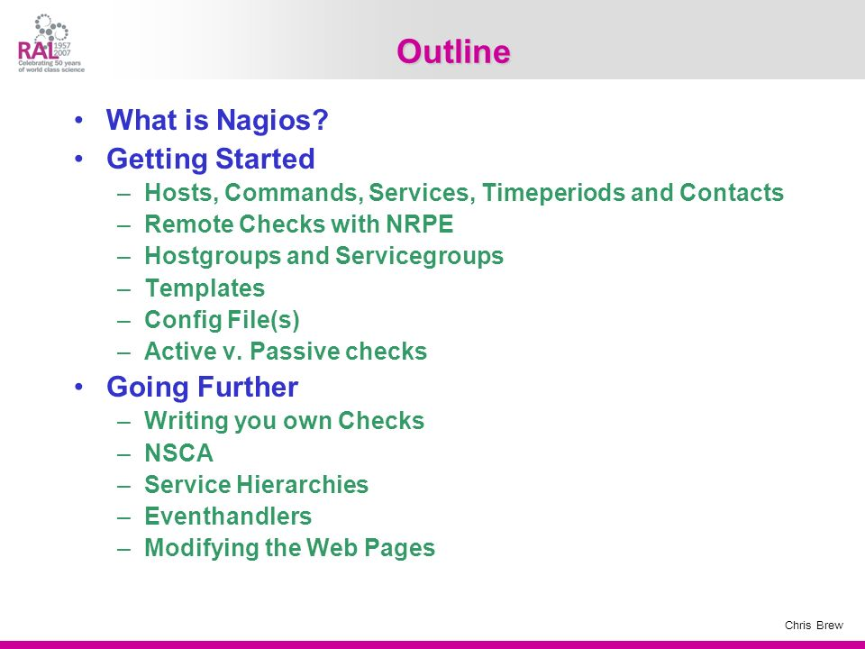 Outline What is Nagios Getting Started Going Further