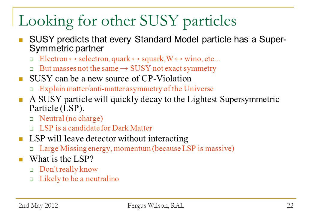 Looking for other SUSY particles