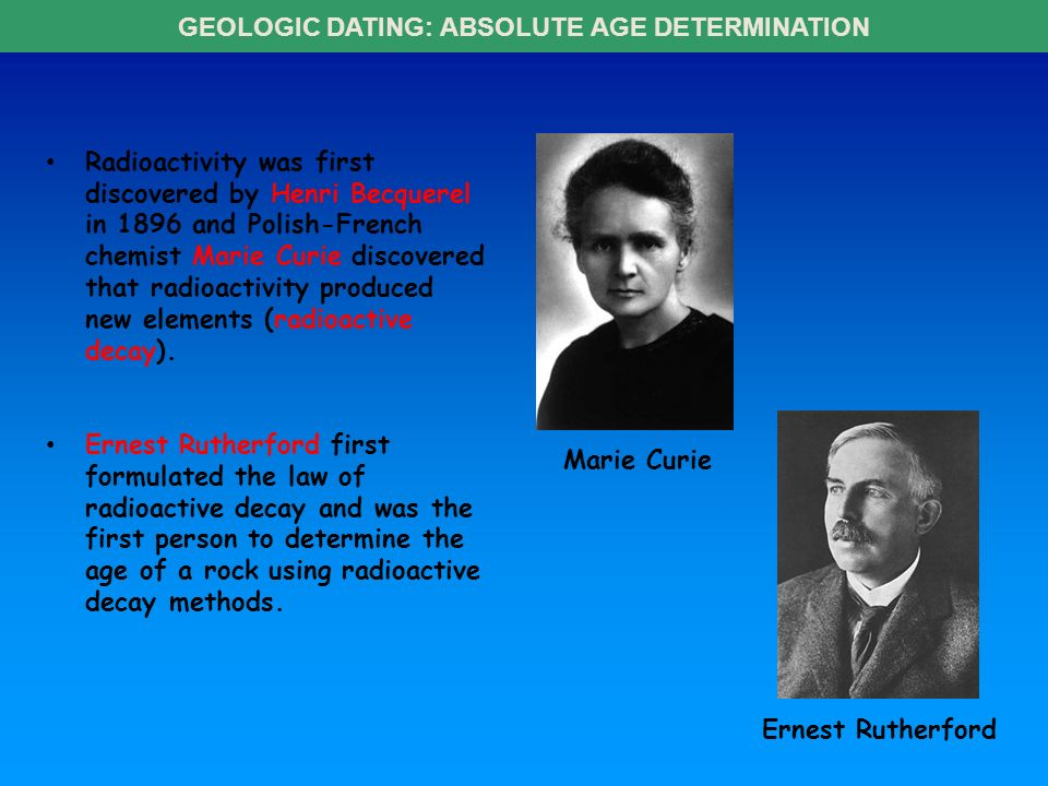geologic time absolute dating How do you determine the relative and absolute ages of rock layers geologic time  the geologic time scale was  scientists used absolute dating to.