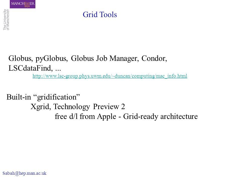 Globus, pyGlobus, Globus Job Manager, Condor, LSCdataFind, ...